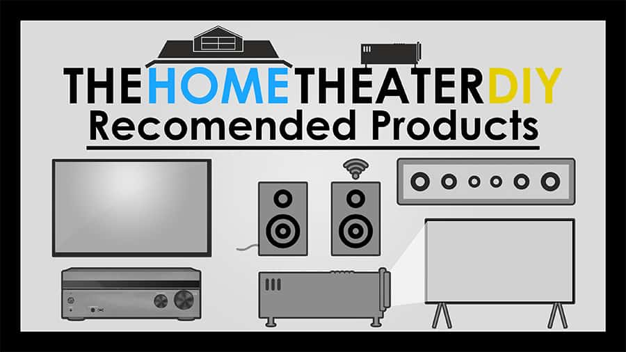 The Home Theater DIY Recommended Products