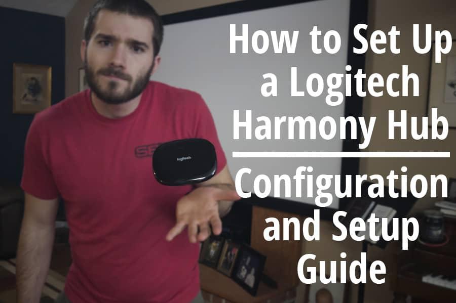 How to Set Up a Logitech Harmony Hub - Configuration and