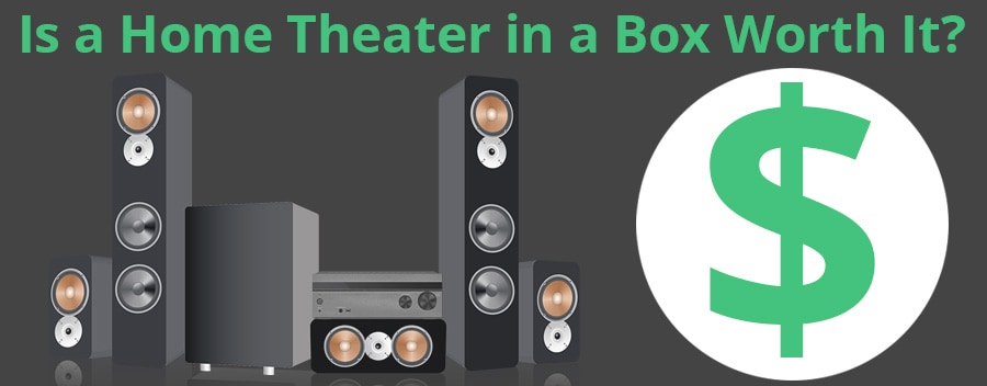 Is a Home Theater in a Box Worth it?