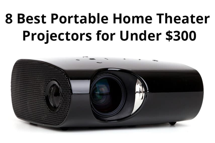 8 Best Portable Home Theater Projectors Under $300 - Featured Image - Smaller