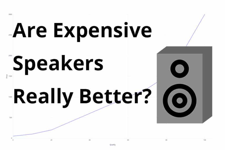 Are Expensive Speakers Really Better?