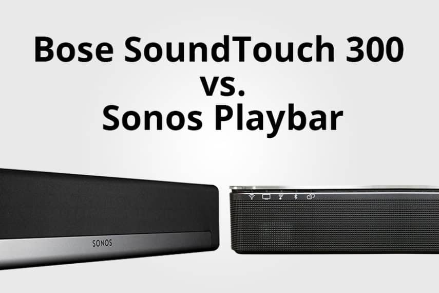 Bose SoundTouch 300 vs Sonos Playbar - Featured Image - Smaller