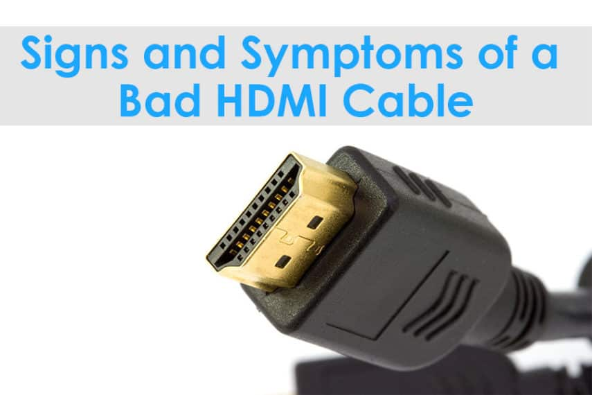 Signs and Symptoms of a Bad HDMI Cable
