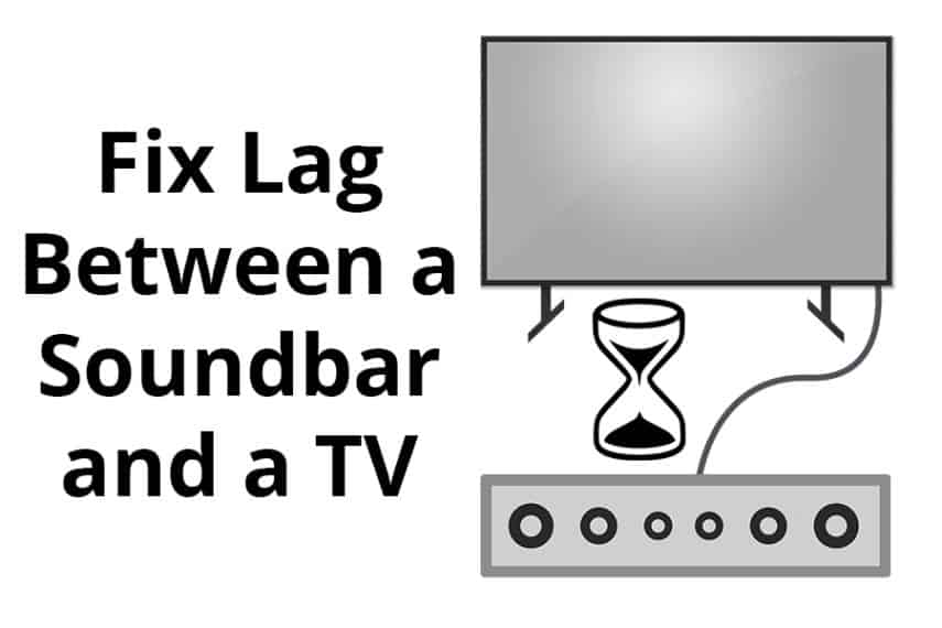How to Fix Lag Between a Soundbar and a TV