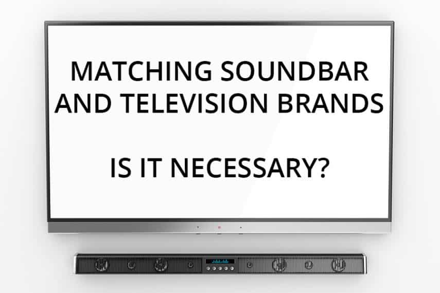 Do Soundbars Have to be the Same Brand as the TV?