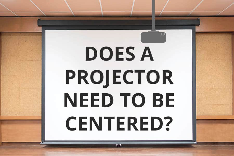 Does a Projector Need to be Centered - Featured Image - Smaller