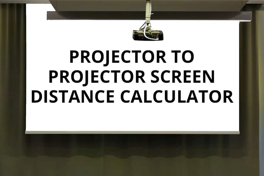 Projector Distance From the Screen Calculator - Featured Image - Smaller