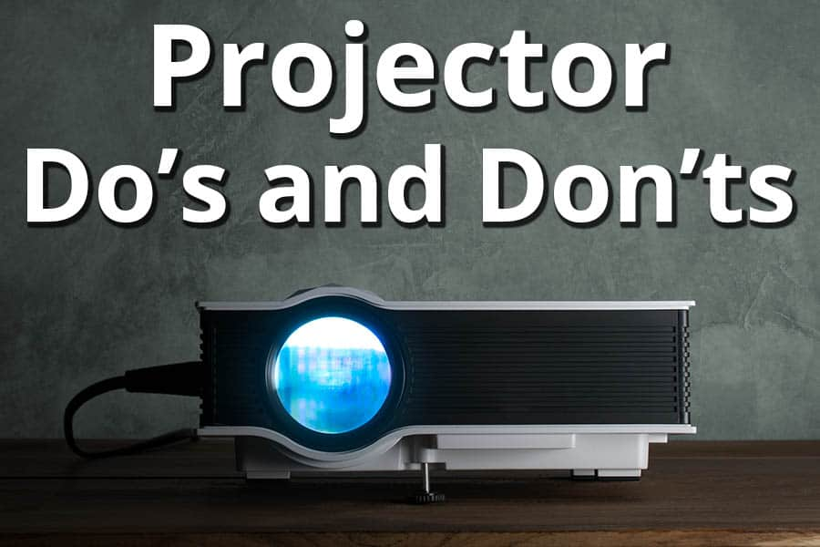 Projector Do's and Don'ts - Featured Image - Smaller