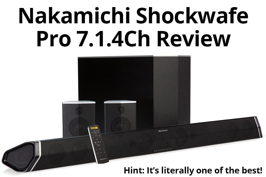Nakamichi Shockwafe Pro 7.1.4Ch Review