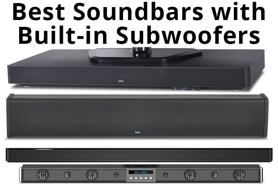 Best Soundbars with Built-In Subwoofers