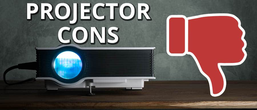Projector Cons